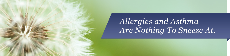 Allergies and Asthma Are Nothing To Sneeze At.